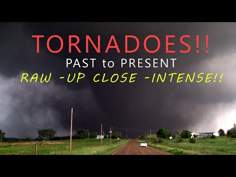 Tornadoes Past to Present, Part 1- Raw, Close and Intense!!!